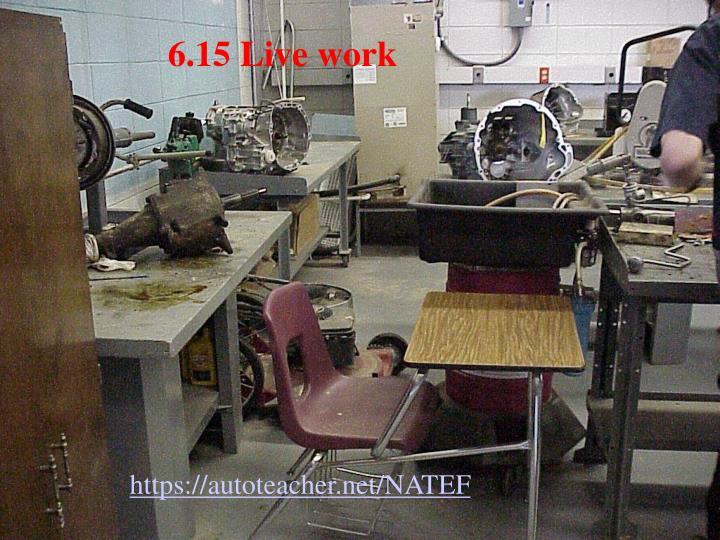 6.15 Live work