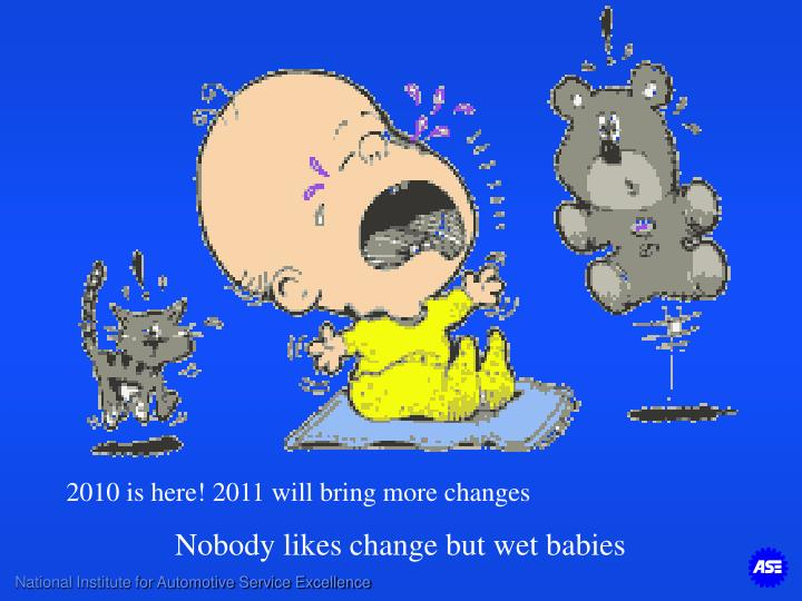 2010 is here! 2011 will bring more changes