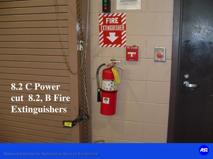 8.2 C Power cut  8.2, B Fire Extinguishers
