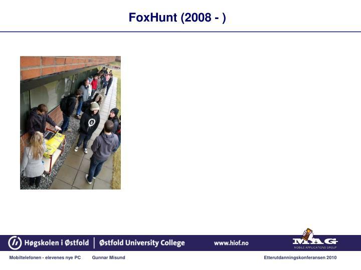 FoxHunt (2008 - )