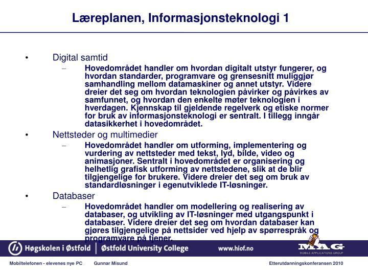 Læreplanen, Informasjonsteknologi 1