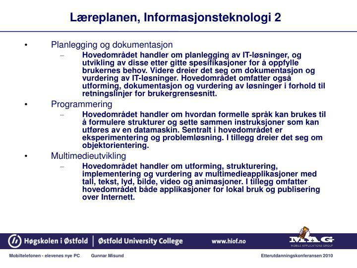 Læreplanen, Informasjonsteknologi 2