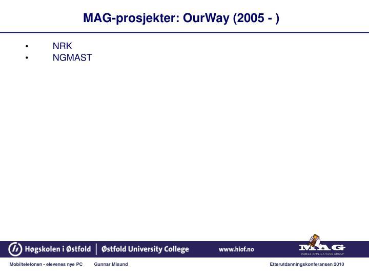MAG-prosjekter: OurWay (2005 - )