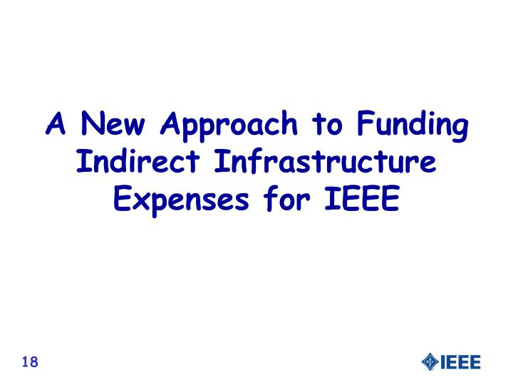 A New Approach to Funding Indirect Infrastructure Expenses for IEEE