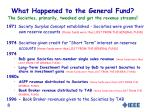 what happened to the general fund the societies primarily tweaked and got the revenue streams