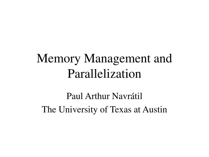 Memory management and parallelization