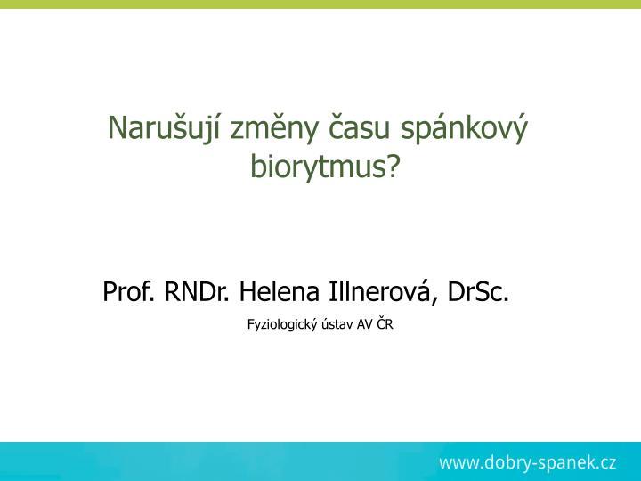 Prof. RNDr. Helena Illnerová, DrSc.