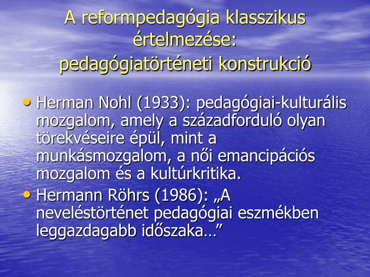 A reformpedaggia klasszikus rtelmezse:
