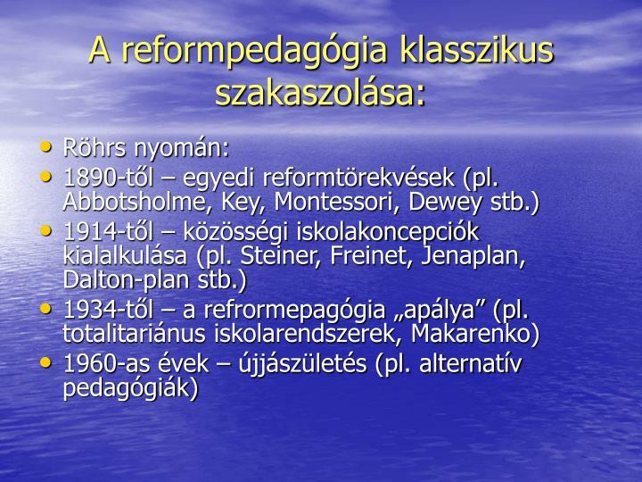 A reformpedaggia klasszikus szakaszolsa: