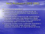 maria montessori 1870 1952