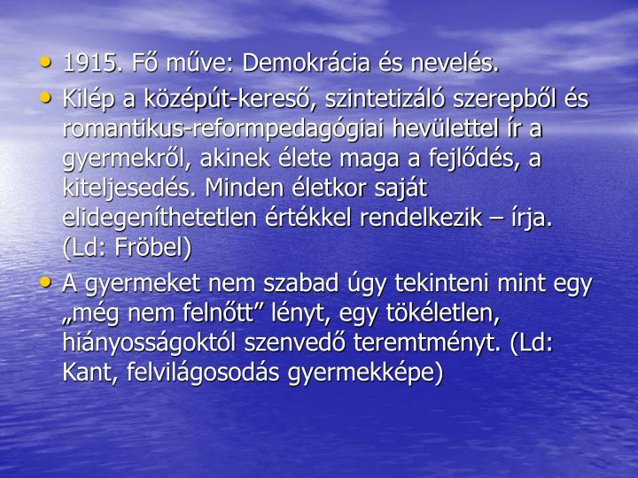 1915. F mve: Demokrcia s nevels.