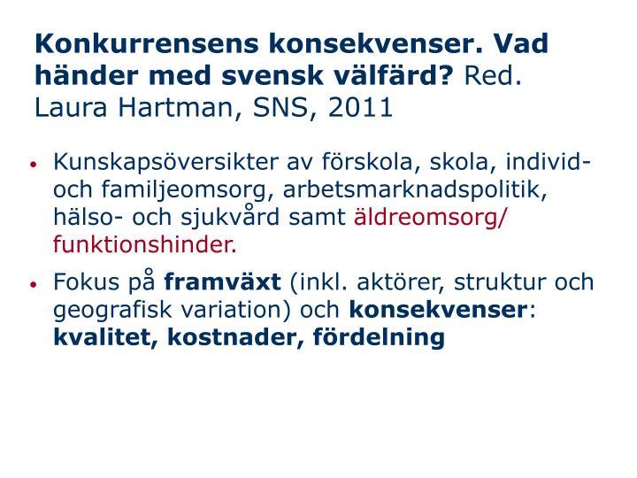 Konkurrensens konsekvenser. Vad händer med svensk välfärd?