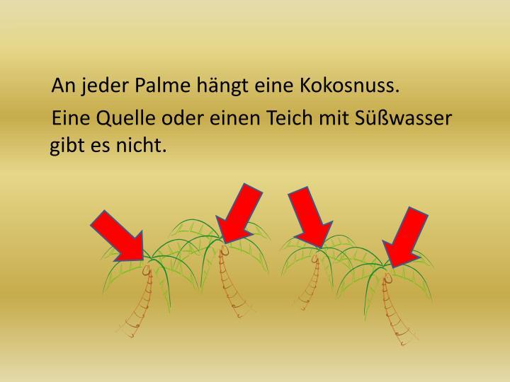 An jeder Palme hängt eine Kokosnuss.