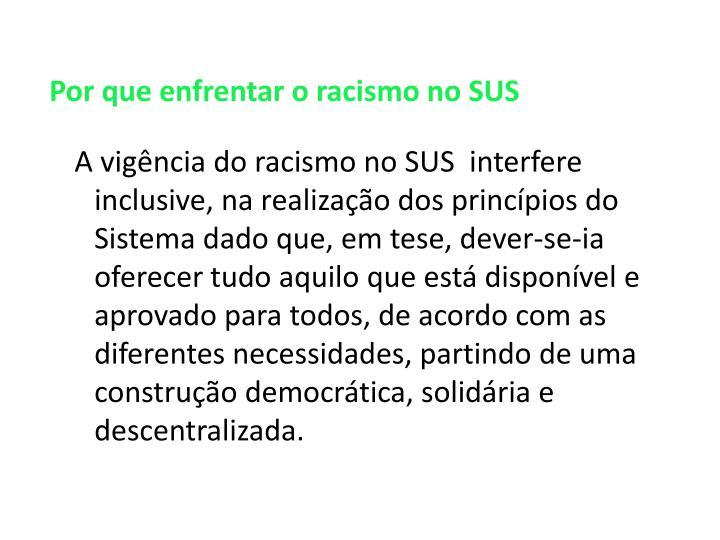 Por que enfrentar o racismo no SUS