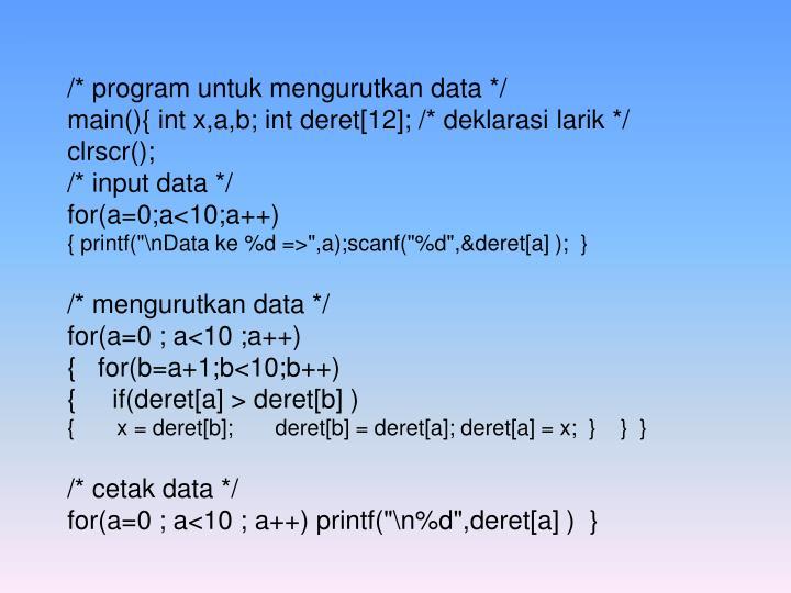 /* program untuk mengurutkan data */