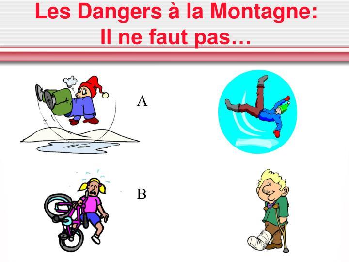 Les Dangers à la Montagne: