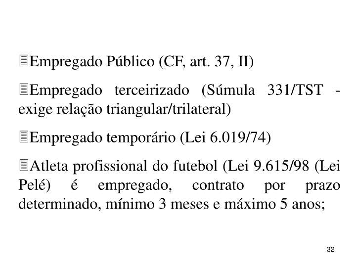 Empregado Pblico (CF, art. 37, II)