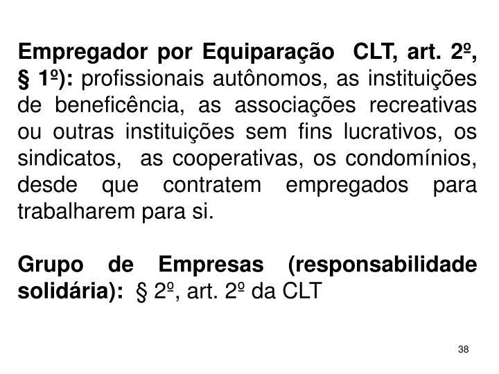 Empregador por Equiparao  CLT, art. 2,  1):