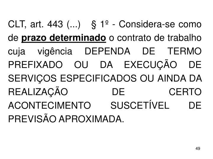 CLT, art. 443 (...)   1 - Considera-se como de