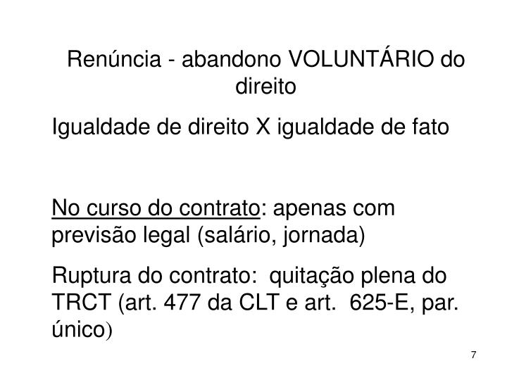 Renncia - abandono VOLUNTRIO do direito