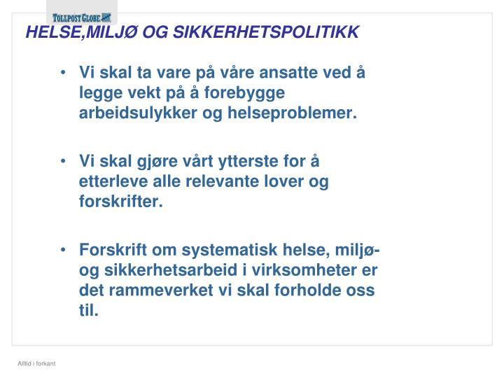 HELSE,MILJØ OG SIKKERHETSPOLITIKK