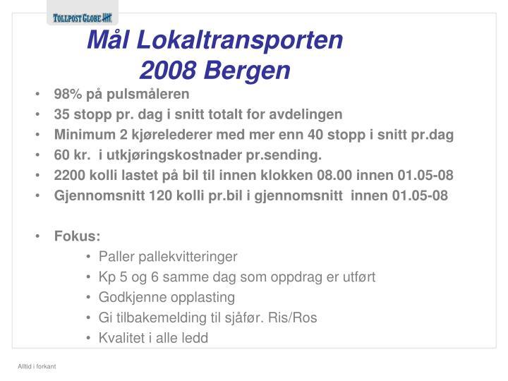 Mål Lokaltransporten 2008 Bergen