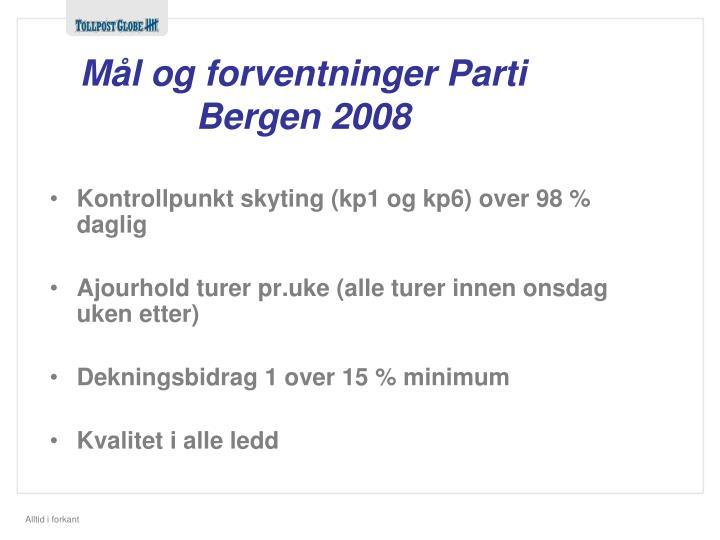 Mål og forventninger Parti Bergen 2008
