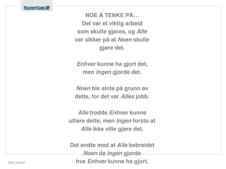 NOE Å TENKE PÅ…