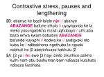contrastive stress pauses and lengthening