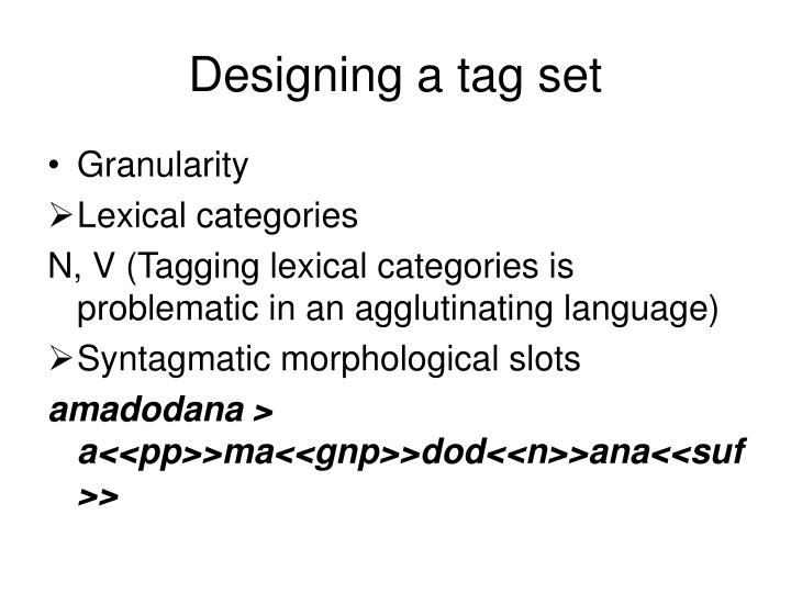 Designing a tag set