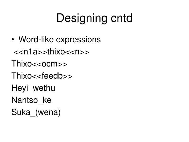 Designing cntd