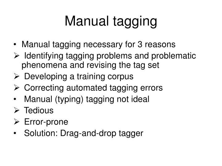 Manual tagging
