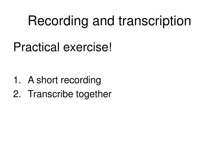 Recording and transcription