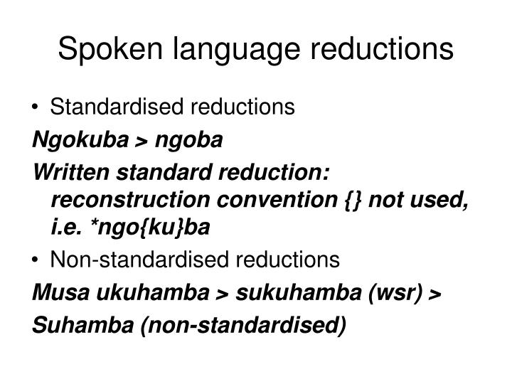 Spoken language reductions
