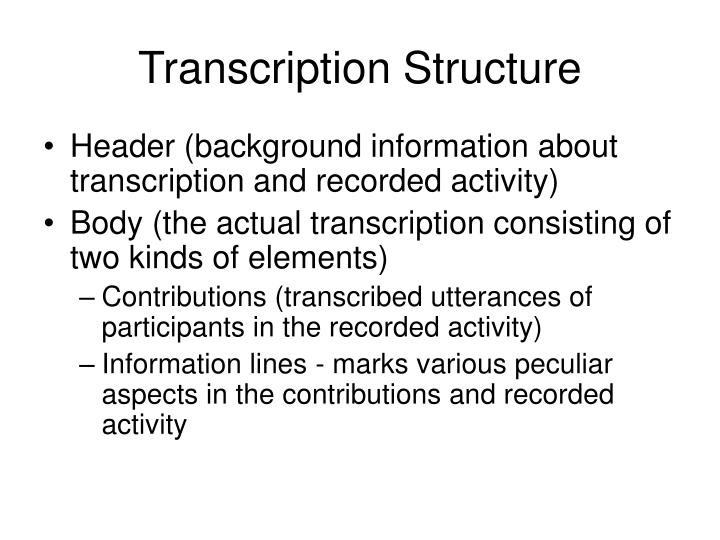 Transcription Structure