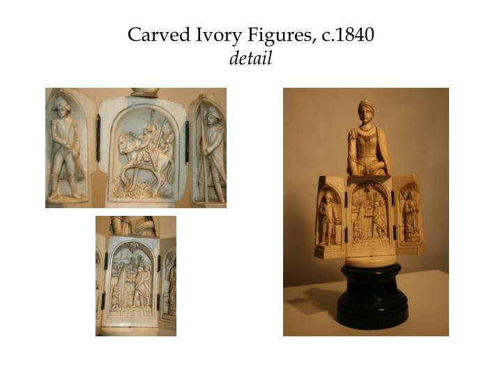 Carved Ivory Figures, c.1840