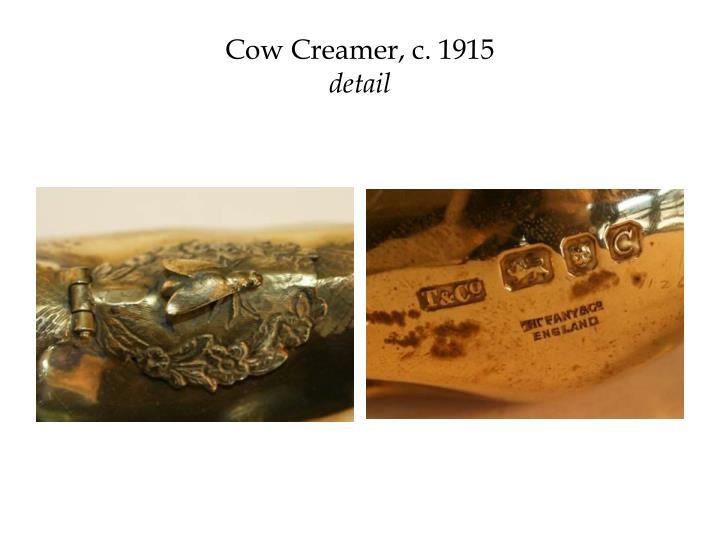 Cow Creamer, c. 1915