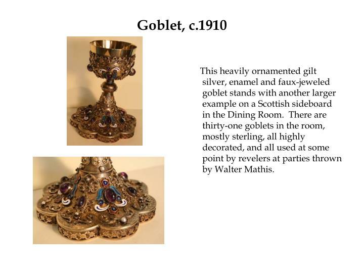 Goblet, c.1910