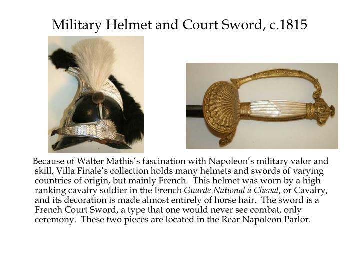 Military Helmet and Court Sword, c.1815