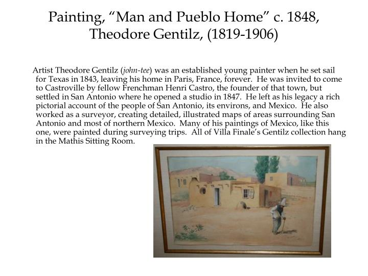 "Painting, ""Man and Pueblo Home"" c. 1848, Theodore Gentilz, (1819-1906)"