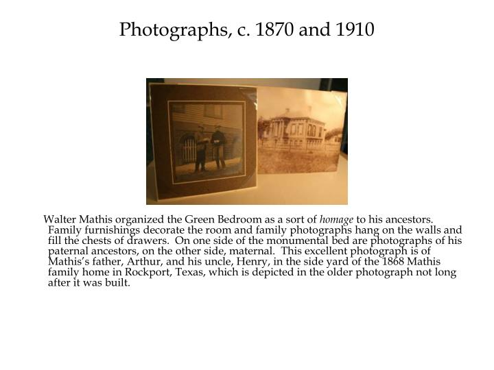 Photographs, c. 1870 and 1910