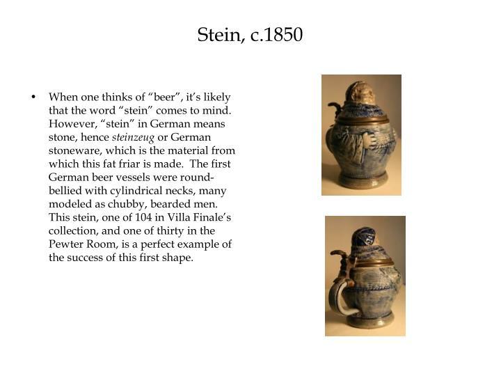 Stein, c.1850