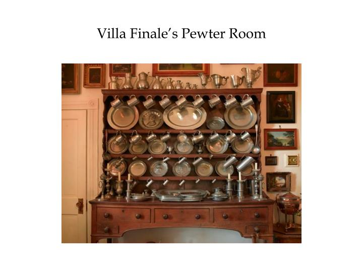 Villa Finale's Pewter Room
