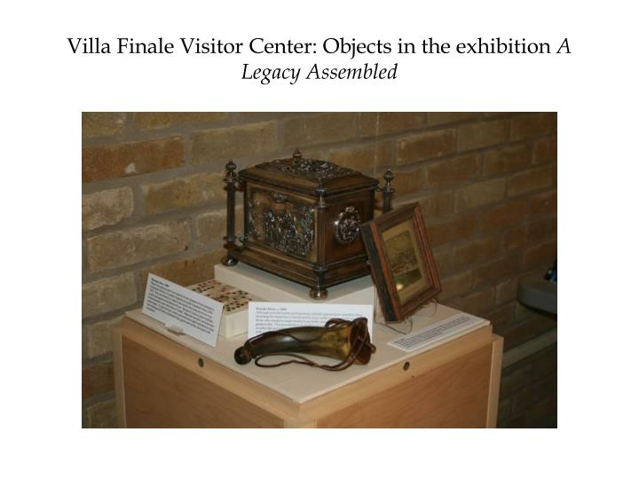 Villa Finale Visitor Center: Objects in the exhibition