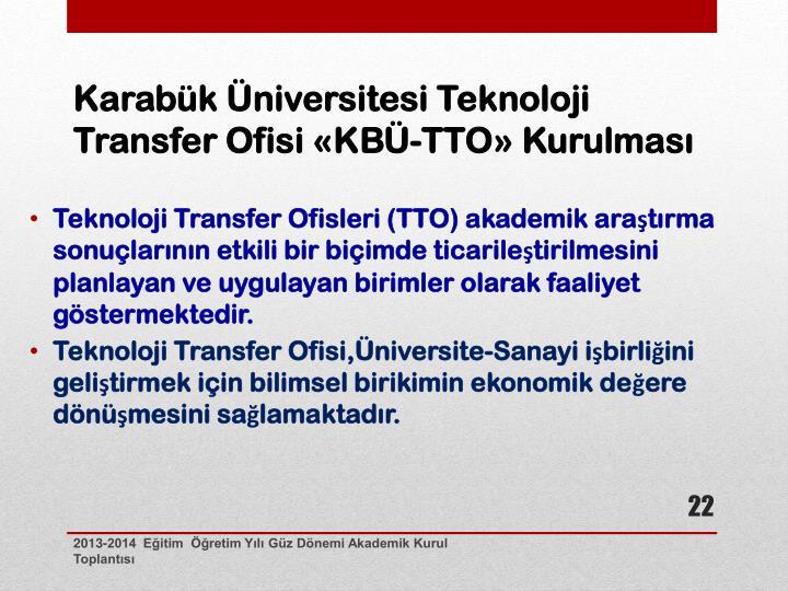 Karabük Üniversitesi Teknoloji Transfer Ofisi «KBÜ-TTO» Kurulması