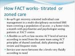 how fact works titrated or zoned care