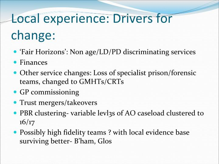 Local experience: Drivers for change: