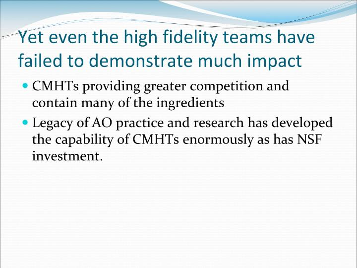 Yet even the high fidelity teams have failed to demonstrate much impact