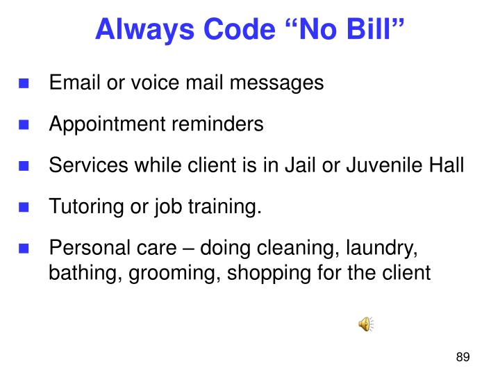 "Always Code ""No Bill"""