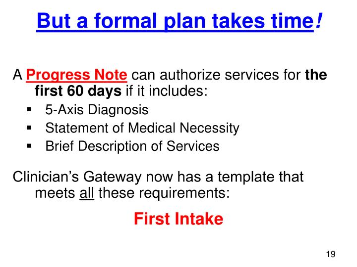 But a formal plan takes time